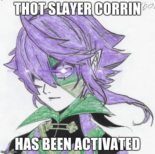 THOT SLAYER CORRIN HAS BEEN ACTIVATED | image tagged in thot slayer,corrin | made w/ Imgflip meme maker