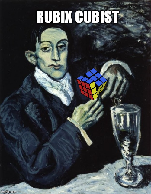 picasso drinking | RUBIX CUBIST | image tagged in picasso drinking | made w/ Imgflip meme maker