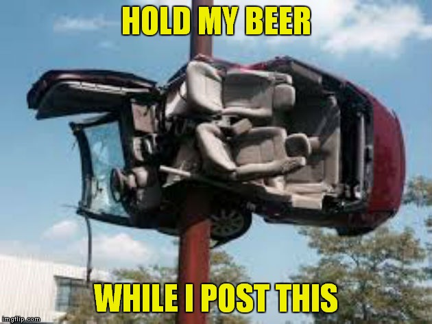 Posting and driving don't mix! | HOLD MY BEER WHILE I POST THIS | image tagged in hold my beer,post,convertible,brain | made w/ Imgflip meme maker