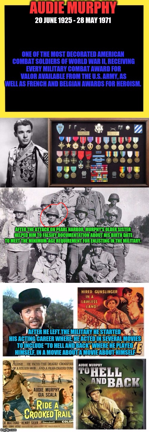 Audie Murphy MoH (Military Veterans week 5 Nov - 11 Nov A chad-, Dashhopes, Spursfanfromaround, and JBMemegeek event) | , | image tagged in chad-,dashhopes,spursfanfromaround,jbmemegeek,audie murphy | made w/ Imgflip meme maker