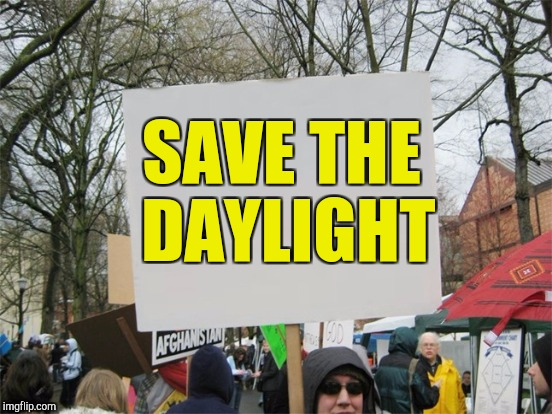 SAVE THE DAYLIGHT | made w/ Imgflip meme maker