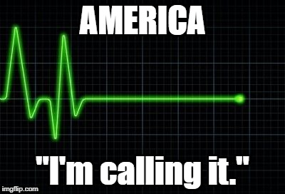 "The death of a dream... | AMERICA ""I'm calling it."" 