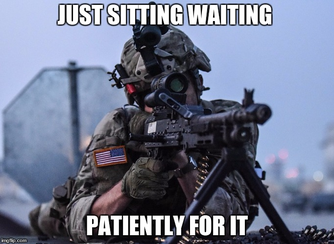 JUST SITTING WAITING PATIENTLY FOR IT | made w/ Imgflip meme maker