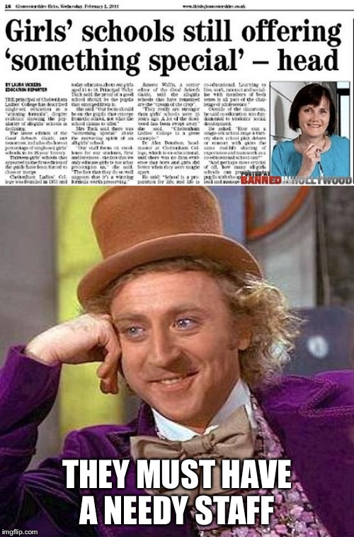 Creepy Degenerate Willy | THEY MUST HAVE A NEEDY STAFF | image tagged in memes,nsfw,nsfw filth week,creepy condescending wonka | made w/ Imgflip meme maker