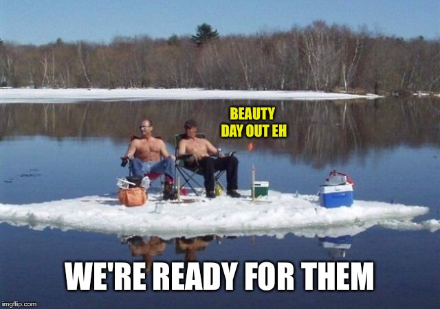 BEAUTY DAY OUT EH WE'RE READY FOR THEM | made w/ Imgflip meme maker