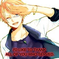 Here's a salute to all.(Military week A Chad-, SpursFanFromAround, DashHopes and jbmemegeek event) | I'D LIKE TO THANK ALL OF YOU WHO SERVED. | image tagged in military week,hetalia,salute | made w/ Imgflip meme maker