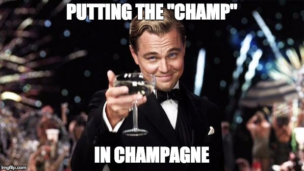 "Gatsby toast  | PUTTING THE ""CHAMP"" IN CHAMPAGNE 