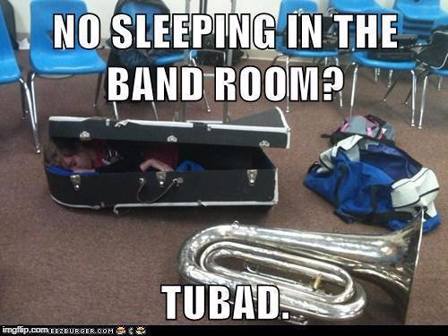 im not a tuba player but this is so true | image tagged in memes,instruments,funny | made w/ Imgflip meme maker