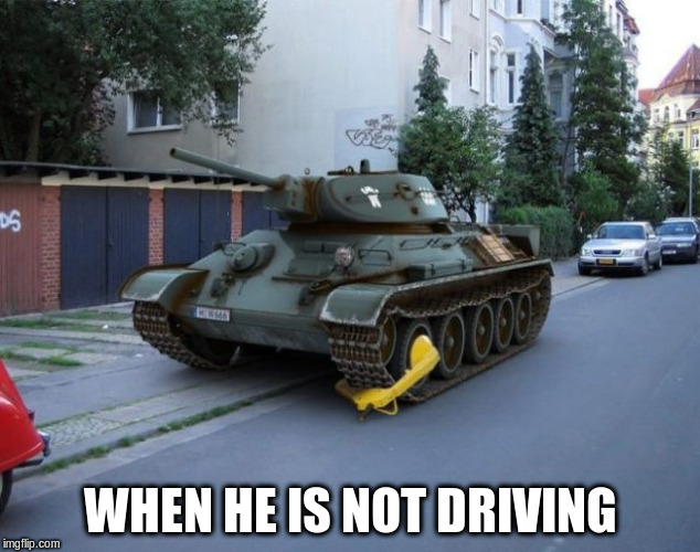 WHEN HE IS NOT DRIVING | made w/ Imgflip meme maker