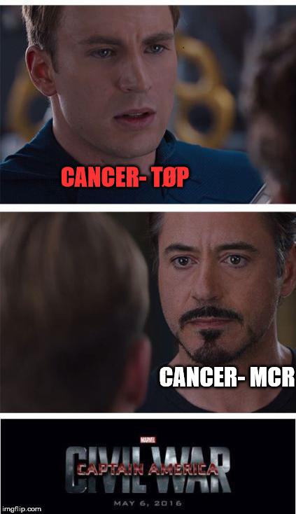 The battle continues.. | CANCER- TØP CANCER- MCR | image tagged in memes,marvel civil war 1,cancer,twenty one pilots,my chemical romance | made w/ Imgflip meme maker
