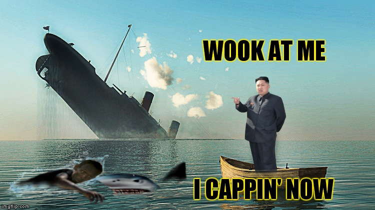 WOOK AT ME I CAPPIN' NOW | made w/ Imgflip meme maker
