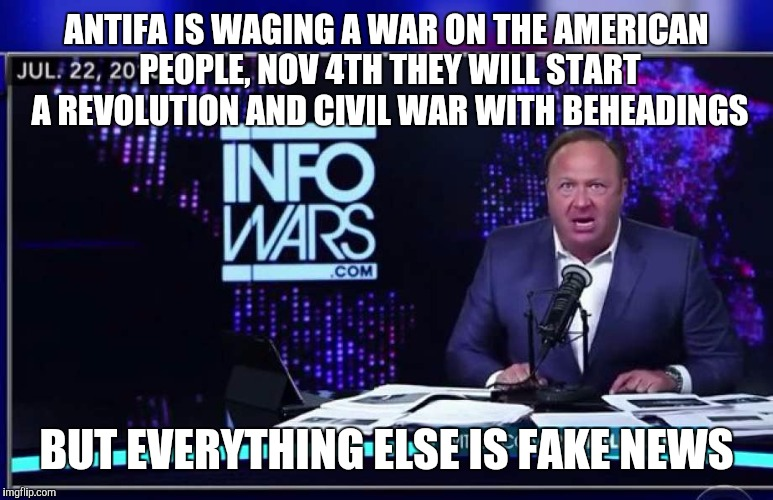 ANTIFA IS WAGING A WAR ON THE AMERICAN PEOPLE, NOV 4TH THEY WILL START A REVOLUTION AND CIVIL WAR WITH BEHEADINGS BUT EVERYTHING ELSE IS FAK | made w/ Imgflip meme maker