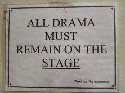 all drama must remain on the stage blank template imgflip
