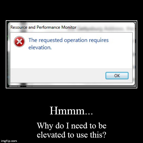 Hmmm... | Why do I need to be elevated to use this? | image tagged in funny,demotivationals | made w/ Imgflip demotivational maker