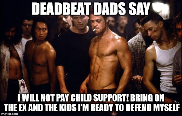 Funny Memes For Dads : Funny things deadbeat dads say imgflip