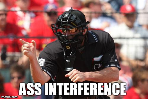 ASS INTERFERENCE | made w/ Imgflip meme maker