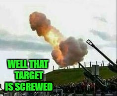 Military Week Nov 5-11th a Chad-, DashHopes, JBmemegeek & SpursFanFromAround event | WELL THAT TARGET IS SCREWED | image tagged in smoke signals,memes,military week,funny,funny flash,military | made w/ Imgflip meme maker