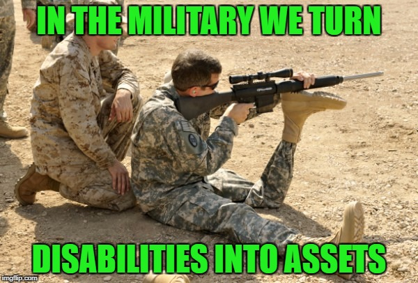 Military Week Nov 5-11th a Chad-, DashHopes, JBmemegeek & SpursFanFromAround event | IN THE MILITARY WE TURN DISABILITIES INTO ASSETS | image tagged in ed salau,memes,military week,funny,military,no disabilities here | made w/ Imgflip meme maker