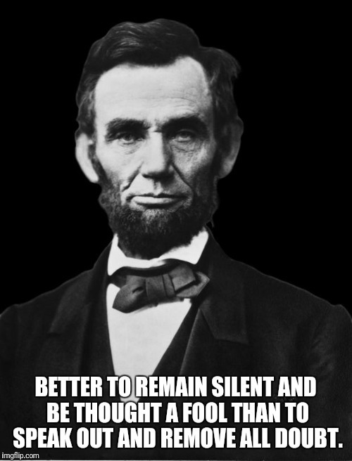 . | image tagged in lincoln | made w/ Imgflip meme maker