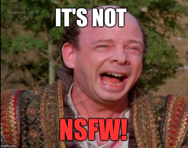 Inconceivable  | NSFW! IT'S NOT | image tagged in inconceivable | made w/ Imgflip meme maker