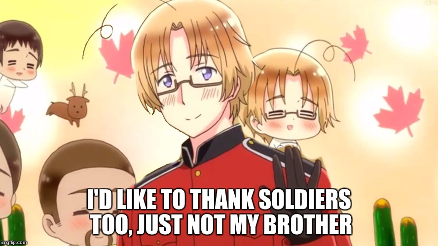 I'D LIKE TO THANK SOLDIERS TOO, JUST NOT MY BROTHER | made w/ Imgflip meme maker