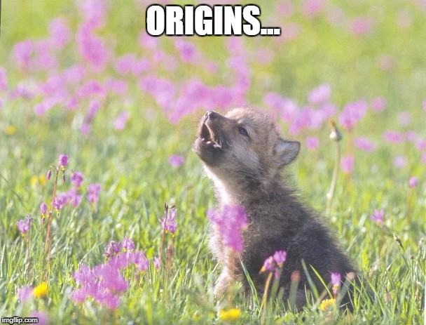 #OriginsofMemes | ORIGINS... | image tagged in memes,baby insanity wolf | made w/ Imgflip meme maker