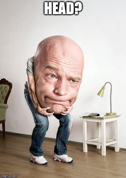 Bowling Ball Head Man | HEAD? | image tagged in bowling ball head man | made w/ Imgflip meme maker