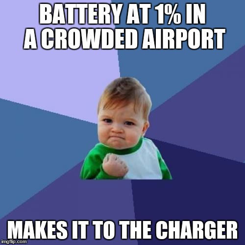 Success Kid Meme | BATTERY AT 1% IN A CROWDED AIRPORT MAKES IT TO THE CHARGER | image tagged in memes,success kid | made w/ Imgflip meme maker