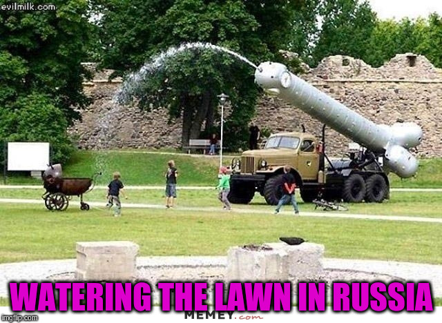 WATERING THE LAWN IN RUSSIA | made w/ Imgflip meme maker