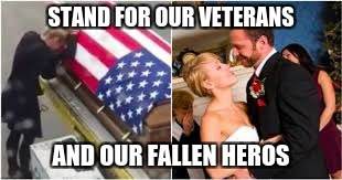 STAND FOR OUR VETERANS AND OUR FALLEN HEROS | made w/ Imgflip meme maker