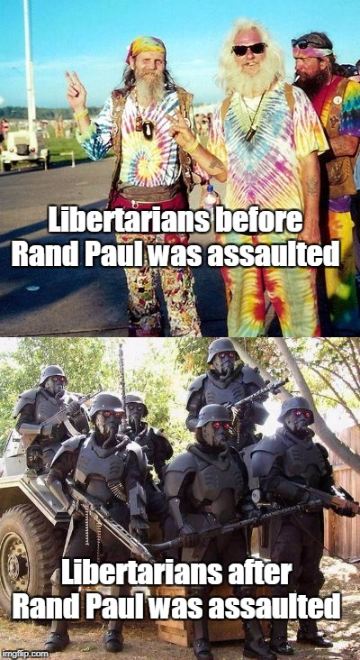 Libertarians before Rand Paul was assaulted Libertarians after Rand Paul was assaulted | made w/ Imgflip meme maker
