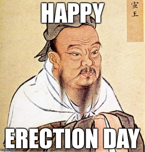HAPPY ERECTION DAY | image tagged in dope chinese wise man,election day | made w/ Imgflip meme maker