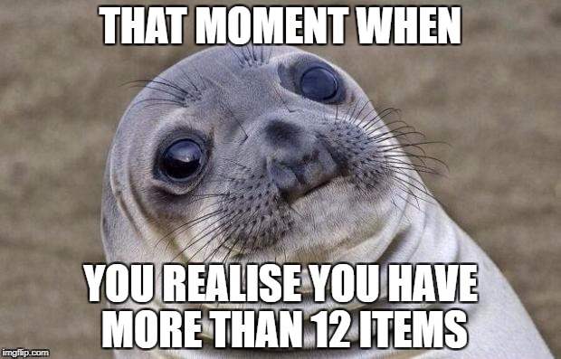 Supermarket Express Checkout Rage! - a harrisp0 Daily Shopping Event | THAT MOMENT WHEN YOU REALISE YOU HAVE MORE THAN 12 ITEMS | image tagged in memes,awkward moment sealion | made w/ Imgflip meme maker