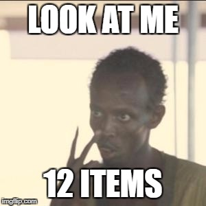 Supermarket Express Checkout Rage! - a harrisp0 Daily Shopping Event | LOOK AT ME 12 ITEMS | image tagged in memes,look at me | made w/ Imgflip meme maker