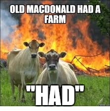 "He had a farm, HAD! | ""HAD"" 