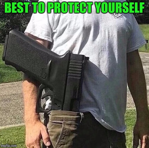 BEST TO PROTECT YOURSELF | made w/ Imgflip meme maker