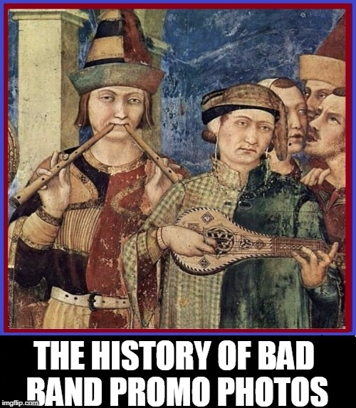 The Electric Plague: Feel My Disease Tour 1317 | THE HISTORY OF BAD BAND PROMO PHOTOS | image tagged in vince vance,publicity stills,band promo shots,bands,renaissance,fine art paintings | made w/ Imgflip meme maker