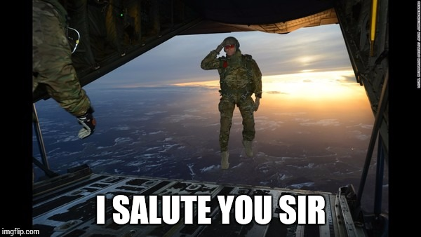 I SALUTE YOU SIR | made w/ Imgflip meme maker