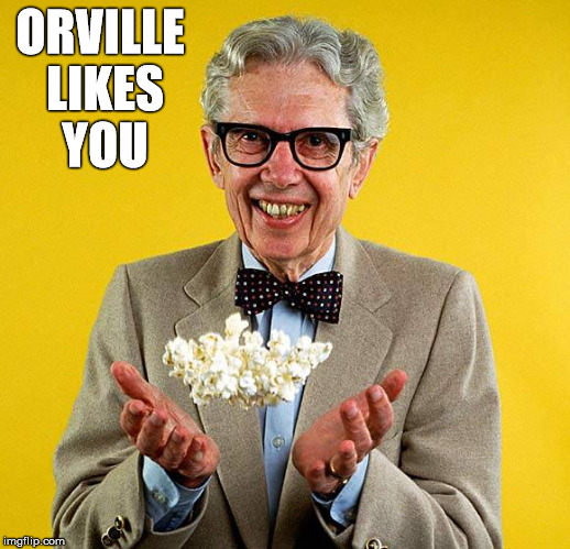 ORVILLE LIKES YOU | made w/ Imgflip meme maker