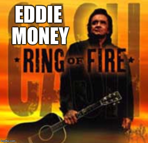 EDDIE MONEY | made w/ Imgflip meme maker