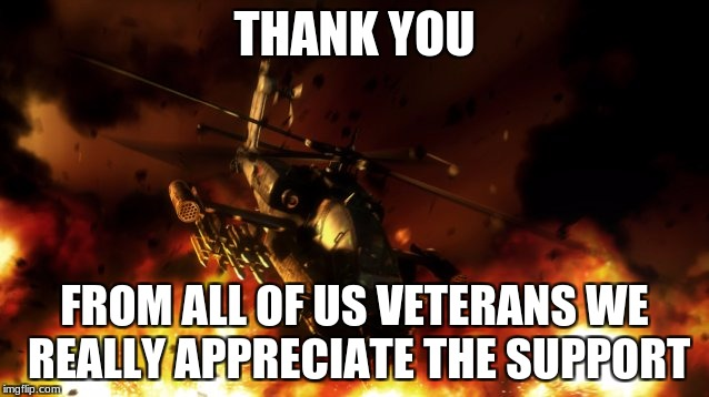 THANK YOU FROM ALL OF US VETERANS WE REALLY APPRECIATE THE SUPPORT | made w/ Imgflip meme maker