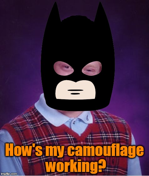 How's my camouflage working? | made w/ Imgflip meme maker
