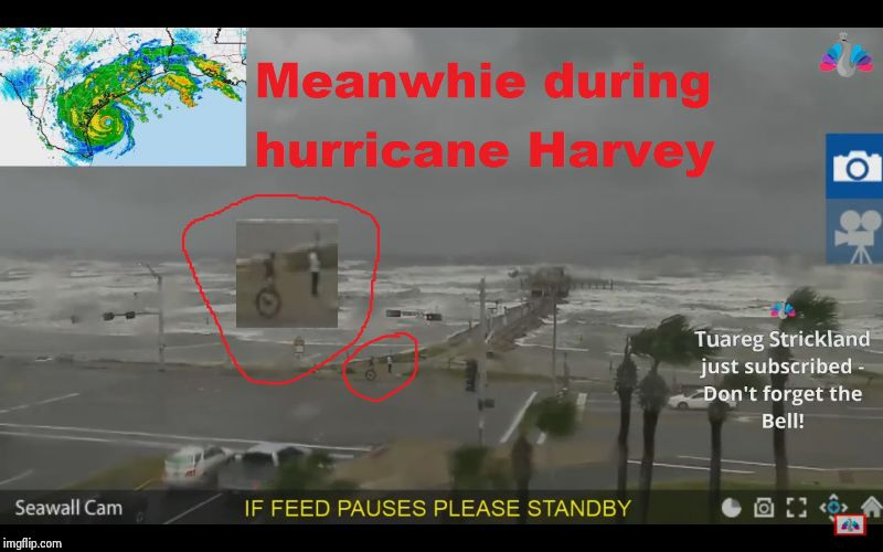 Unicycle in harvey storm | image tagged in hurricane,storm,harvey,unicycle,courage,katrina | made w/ Imgflip meme maker