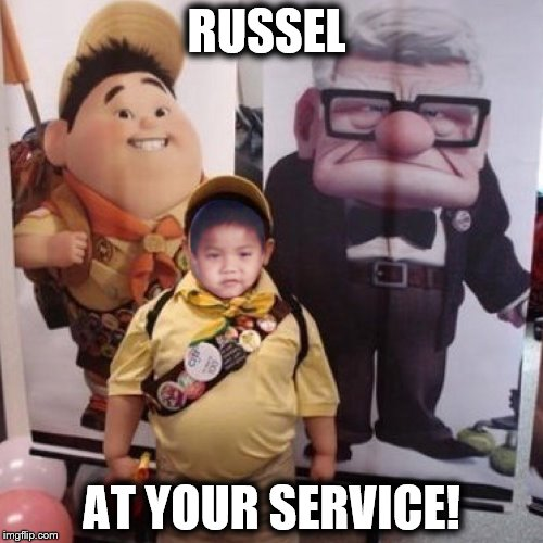 RUSSEL AT YOUR SERVICE! | image tagged in russel from up,memes,funny memes | made w/ Imgflip meme maker