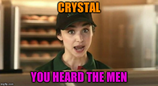 CRYSTAL YOU HEARD THE MEN | made w/ Imgflip meme maker