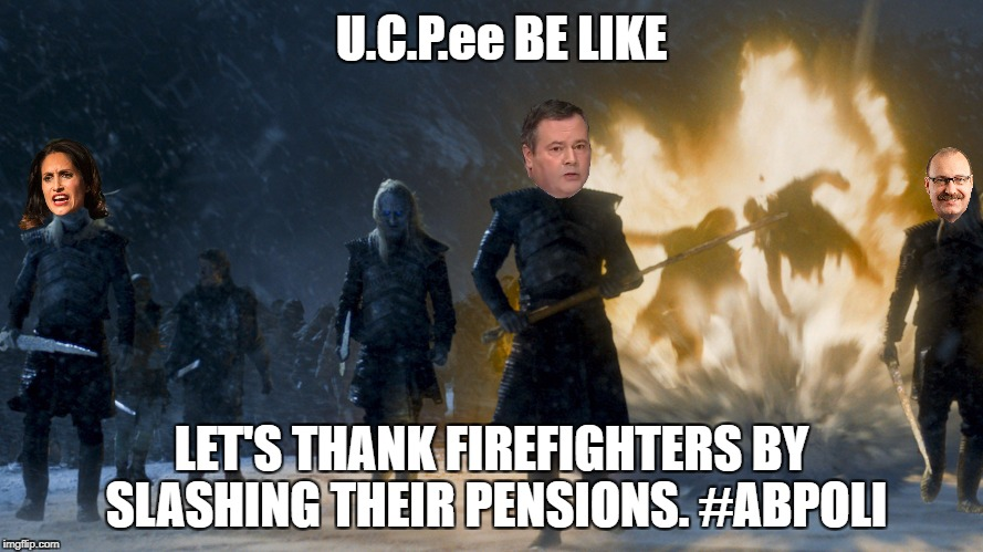 UCP political meme Jason kenney on pension for firefighters | U.C.P.ee BE LIKE LET'S THANK FIREFIGHTERS BY SLASHING THEIR PENSIONS. #ABPOLI | image tagged in ucp,jason kenney,alberta,political meme,politics,firefighters | made w/ Imgflip meme maker