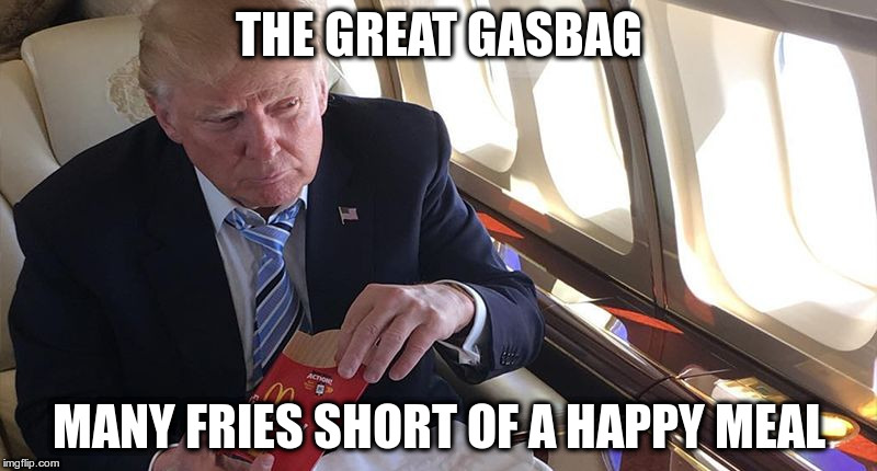 Happy Meal | THE GREAT GASBAG MANY FRIES SHORT OF A HAPPY MEAL | image tagged in happy meal | made w/ Imgflip meme maker