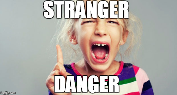 STRANGER DANGER | made w/ Imgflip meme maker