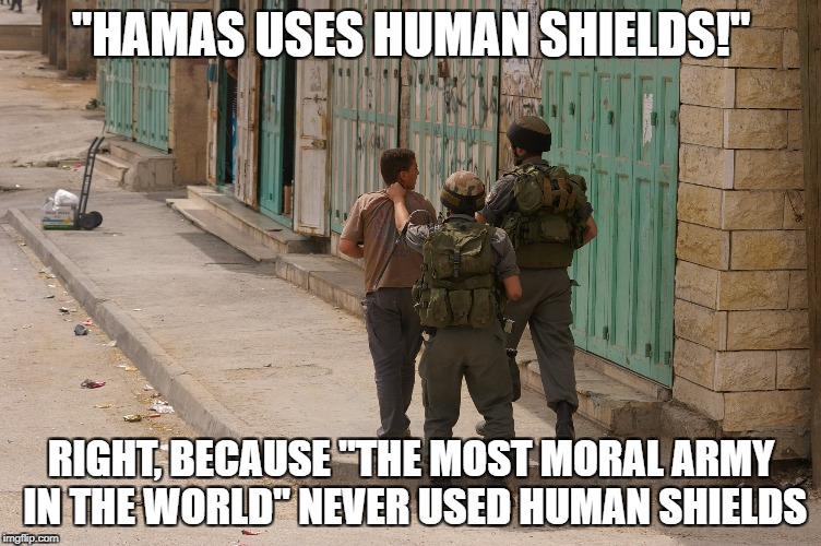"The Next Time Someone Says ""Hamas Uses Human Shields"" 