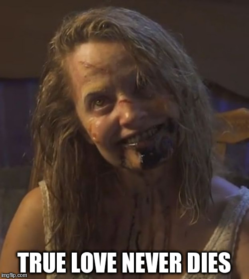 TRUE LOVE NEVER DIES | made w/ Imgflip meme maker